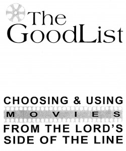 The Good List: Using Movies From the Lord's Side of the Line