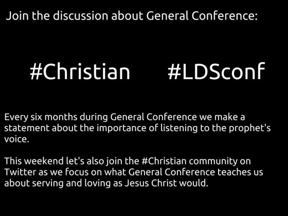 Tweet #ldsconf for LDS General Conference