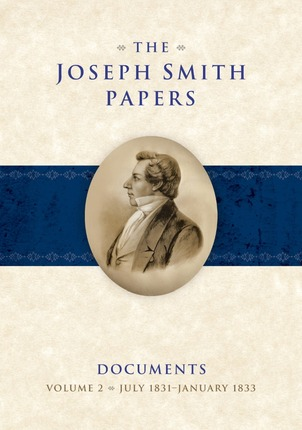 Joseph Smith Papers: Documents, Vol. 2: July 1831-Jan 1833