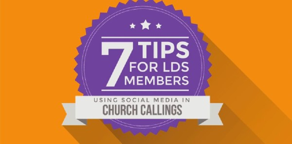 Video: 7 Tips for LDS Using Social Media in Church Callings