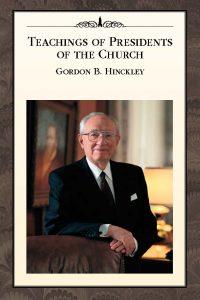 LDS Study Teachings of Gordon B. Hinckley in 2017