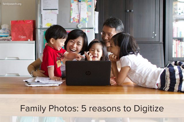 5 Reasons to Digitize Your Family Photos