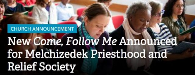"LDS Church Announces ""Come, Follow Me"" for Melchizedek Priesthood & Relief Society"