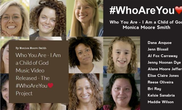 Music Video: Who You Are – I Am a Child of God