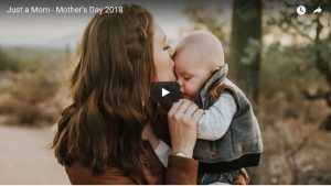 """Just a Mom"" LDS Mother's Day 2018"