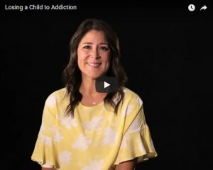 Video: Losing a Child to Addiction