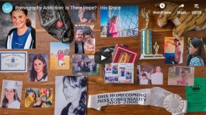 Video: Pornography Addiction: Is There Hope? – His Grace