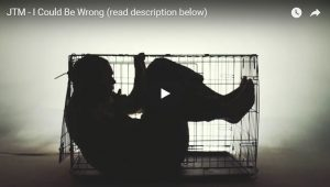 "Music Video About Abuse by JTM ""I Could Be Wrong"""