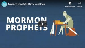 Video: Mormon Prophets, Now You Know