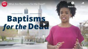 Video About Baptisms for the Dead in Latter-day Saint Temples