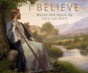 """I Believe"" Song for Easter from Sara Lyn Baril"