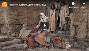 Video: An Invitation to Come Unto Christ