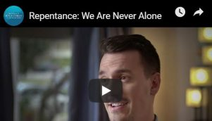 Video: Repentance: We Are Never Alone