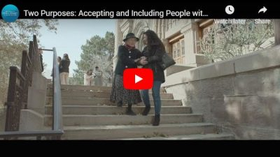 Video: Two Purposes: Accepting and Including People with Disabilities