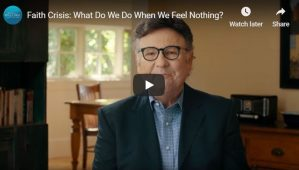 Video: Faith Crisis: What Do We Do When We Feel Nothing?