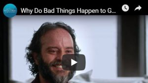 Video: Why Do Bad Things Happen to Good People?