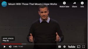 Hope Works Video: Mourn With Those That Mourn