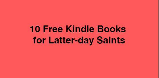 10 Free Kindle Books for Latter-day Saints