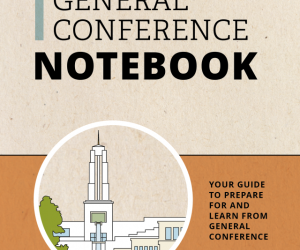 General Conference Notebook October 2020 Helps You Prepare