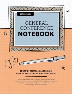 General Conference Notebook October 2021 Helps You Prepare